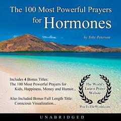 The 100 Most Powerful Prayers for Hormones Audiobook, by Toby Peterson