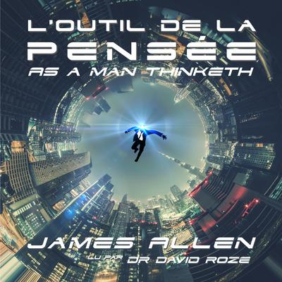 Loutil de la pensée Audiobook, by James Allen