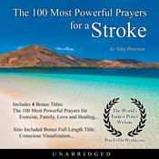 The 100 Most Powerful Prayers for a Stroke Audiobook, by Toby Peterson