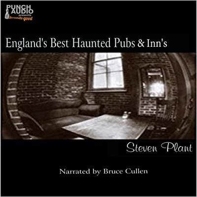 Englands Best Haunted Pubs & Inns Audiobook, by Steven Plant
