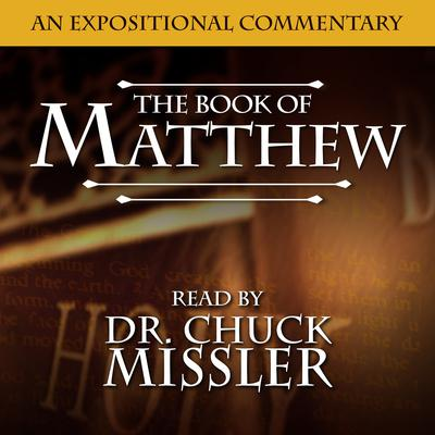 Matthew: An Expositional Commentary Audiobook, by Chuck Missler