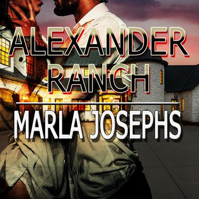 Alexander Ranch Audiobook, by Marla Josephs