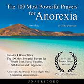 The 100 Most Powerful Prayers for Anorexia Audiobook, by Toby Peterson