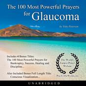 The 100 Most Powerful Prayers for Glaucoma Audiobook, by Toby Peterson