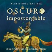 Oscuro impostergable o la circunstancia de la hormiga Audiobook, by Author Info Added Soon