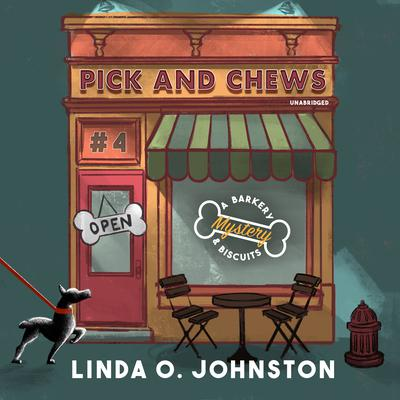Pick and Chews: A Barkery & Biscuits Mystery Audiobook, by Linda O. Johnston