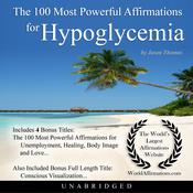 The 100 Most Powerful Affirmations for Hypoglycemia Audiobook, by Jason Thomas