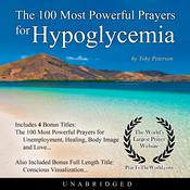 The 100 Most Powerful Prayers for Hypoglycemia Audiobook, by Toby Peterson
