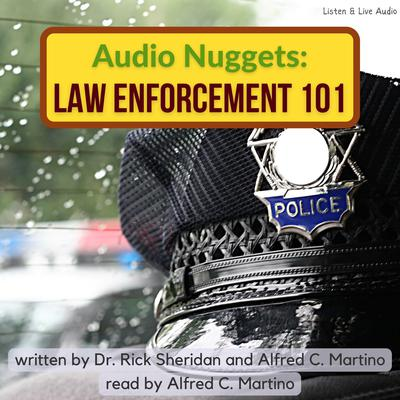 Audio Nuggets: Law Enforcement 101 Audiobook, by Alfred C. Martino