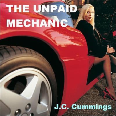 The Unpaid Mechanic Audiobook, by J.C. Cummings