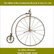 The Affair of the Avalanche Bicycle & Tyre Co. Ltd Audiobook, by Arthur Morrison