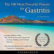The 100 Most Powerful Prayers for Gastritis Audiobook, by Toby Peterson