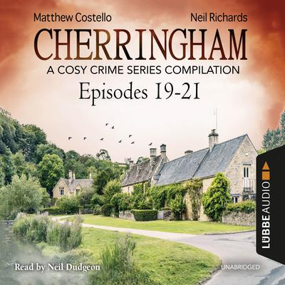 Cherringham, Episodes 19–21: A Cosy Crime Series Compilation Audiobook, by Matthew Costello