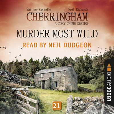 Murder Most Wild: Cherringham, Episode 21 Audiobook, by Matthew Costello
