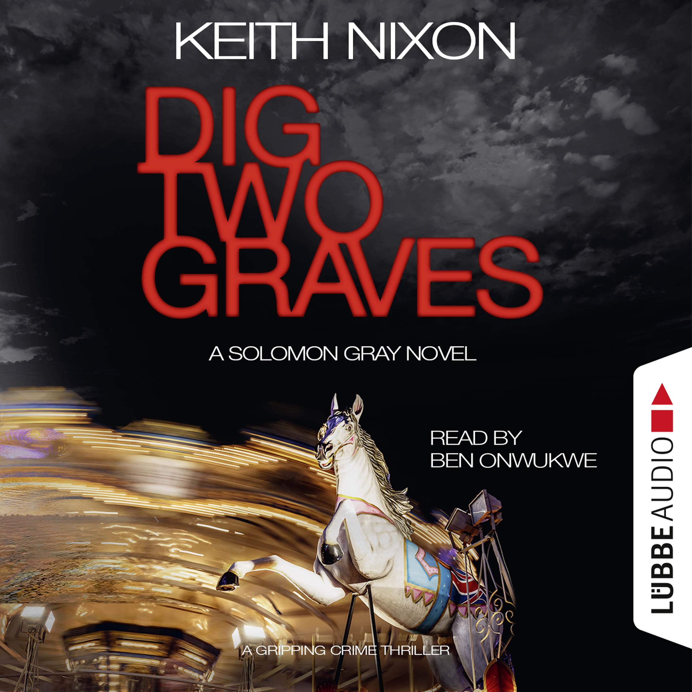 Printable Dig Two Graves: A Gripping Crime Thriller Audiobook Cover Art