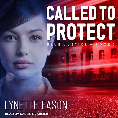 Called to Protect Audiobook, by Lynette Eason