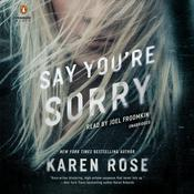 Say You're Sorry Audiobook, by Karen Rose