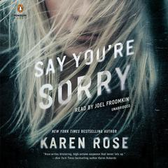 Say Youre Sorry Audiobook, by Karen Rose