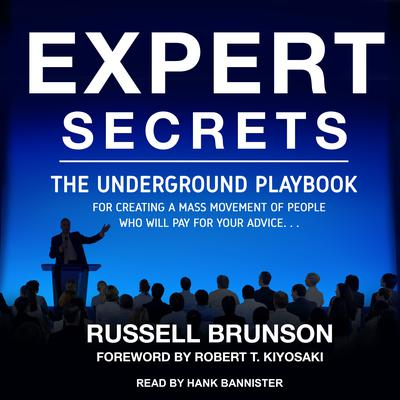 Expert Secrets: The Underground Playbook for Creating a Mass Movement of People Who Will Pay for Your Advice Audiobook, by Russell Brunson