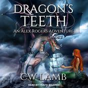 Dragons Teeth: An Alex Rogers Adventure Audiobook, by Charles Lamb