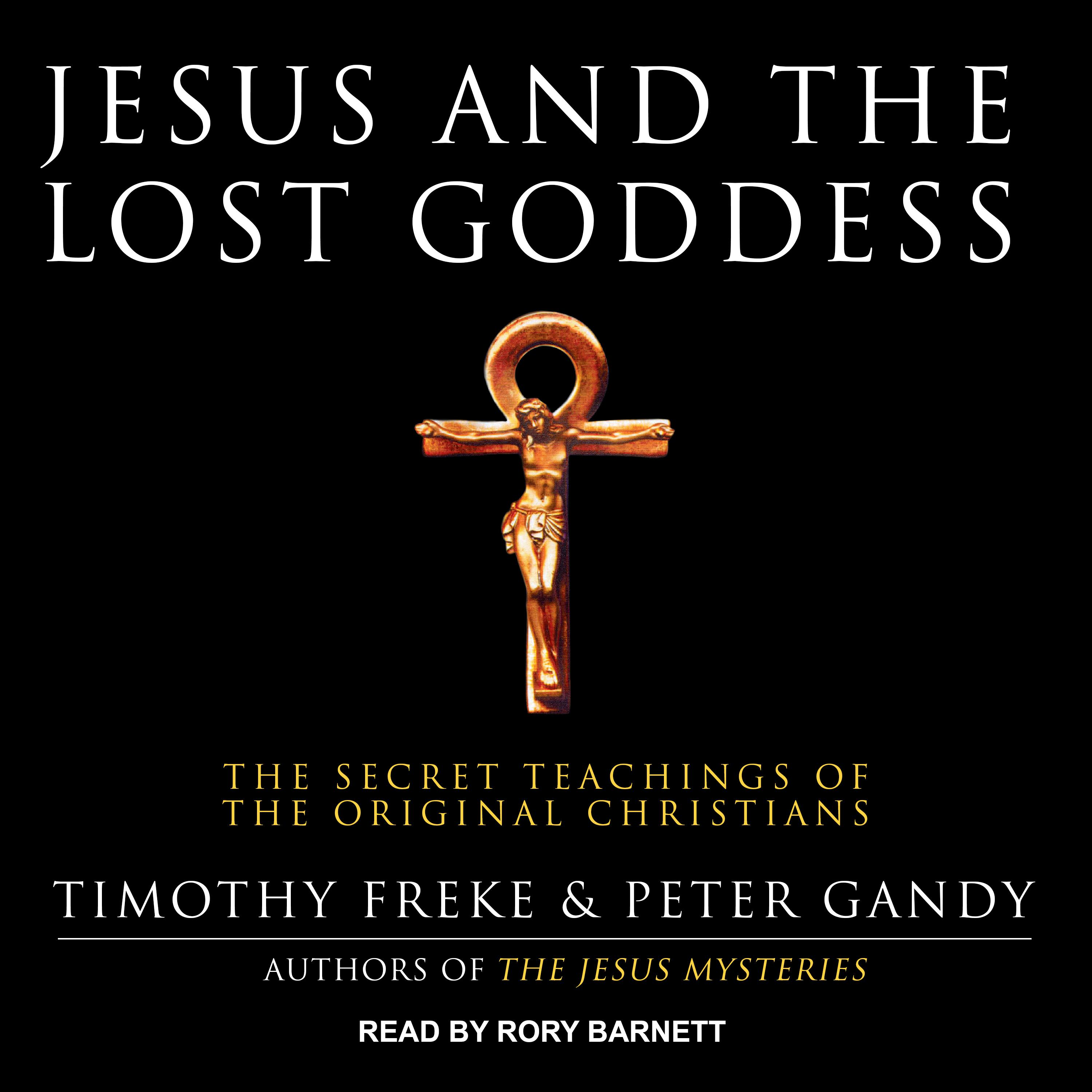 Jesus And The Lost Goddess Audiobook Listen Instantly