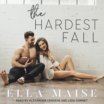 The Hardest Fall Audiobook, by Ella Maise