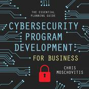 Cybersecurity Program Development for Business: The Essential Planning Guide Audiobook, by Author Info Added Soon