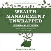 Wealth Management Unwrapped, Revised and Expanded: Unwrap What You Need to Know and Enjoy the Present Audiobook, by Author Info Added Soon