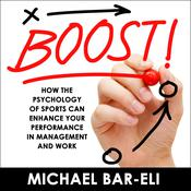 Boost!: How the Psychology of Sports Can Enhance your Performance in Management and Work Audiobook, by Author Info Added Soon|