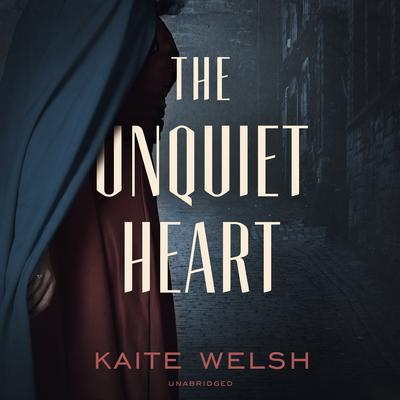The Unquiet Heart Audiobook, by Kaite Welsh