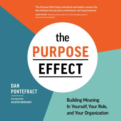 The Purpose Effect Audiobook, by Dan Pontefract