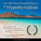 The 100 Most Powerful Prayers for Hypothyroidism Audiobook, by Toby Peterson