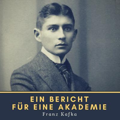 Ein Bericht für eine Akademie Audiobook, by Franz Kafka
