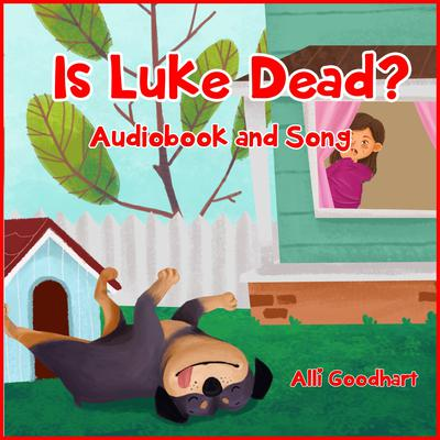 Is Luke Dead? Audiobook, by Alli Goodhart