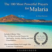 The 100 Most Powerful Prayers for Malaria Audiobook, by Toby Peterson|