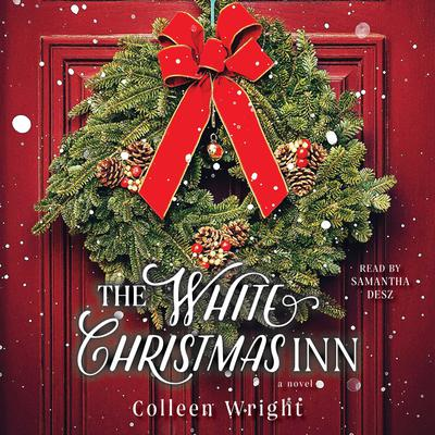 The White Christmas Inn: A Novel Audiobook, by Colleen Wright