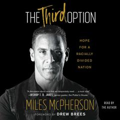 The Third Option: Hope for a Racially Divided Nation Audiobook, by Miles McPherson