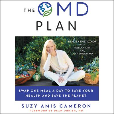 OMD: The Simple, Plant-Based Program to Save Your Health, Save Your Waistline, and Save the Planet Audiobook, by Suzy Amis Cameron