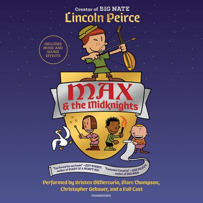 Max and the Midknights Audiobook, by Lincoln Peirce