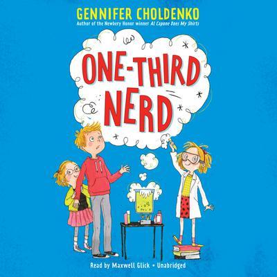 One-Third Nerd Audiobook, by Gennifer Choldenko
