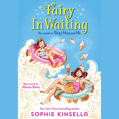 Fairy Mom and Me #2: Fairy In Waiting Audiobook, by Sophie Kinsella