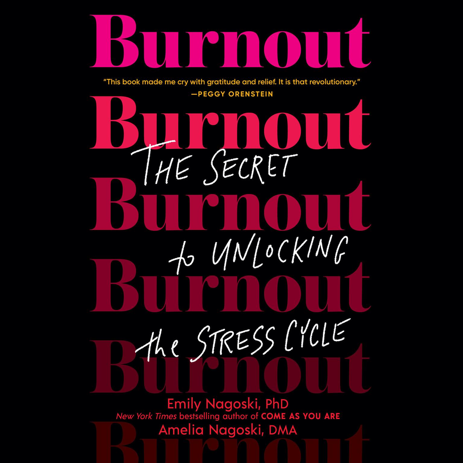 Printable Burnout: The Secret to Unlocking the Stress Cycle Audiobook Cover Art