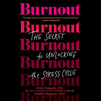Burnout: The Secret to Unlocking the Stress Cycle Audiobook, by Amelia Nagoski, DMA