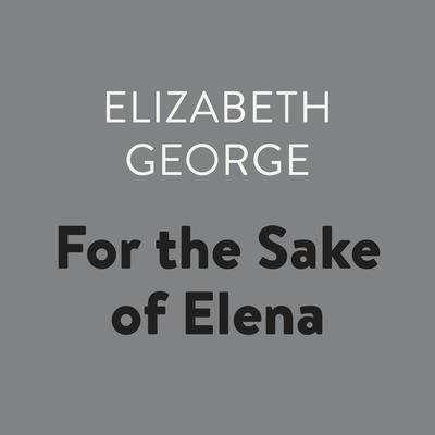 For the Sake of Elena Audiobook, by Elizabeth George
