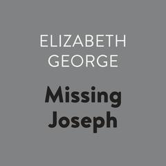 Missing Joseph Audiobook, by Elizabeth George