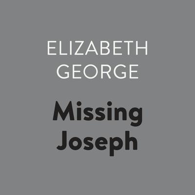 Missing Joseph Audiobook, by Elizabeth George