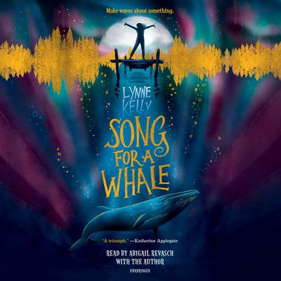 Song for a Whale Audiobook, by Lynne Kelly
