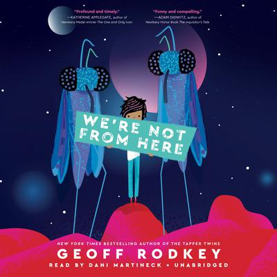 Were Not from Here Audiobook, by Geoff Rodkey