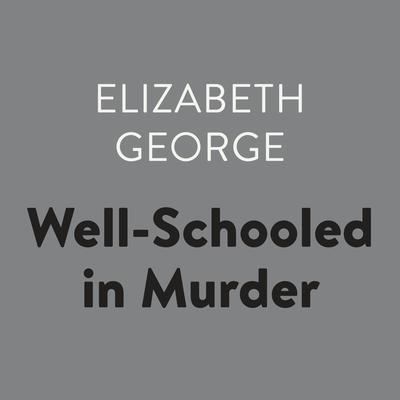 Well-Schooled in Murder Audiobook, by Elizabeth George