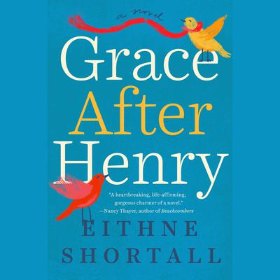 Grace After Henry Audiobook, by Eithne Shortall